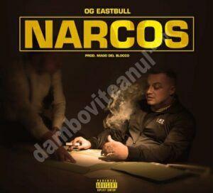 """OG Eastbull lansează """"Narcos"""", o piesă trap despre viața de stradă"""