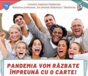 """""""PANDEMIA VOM RĂZBATE ÎMPREUNĂ CU O CARTE!"""" – Eveniment socio-cultural organizat de Biblioteca Județeană I. H. Rădulescu"""
