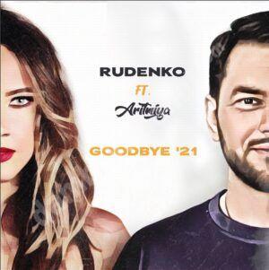 """Read more about the article RUDENKO lansează remake-ul piesei """"Goodbye'21"""" în colaborare cu Aritmiya"""